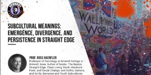 Subcultural meanings: emergence, divergence, and persistence in straight edge